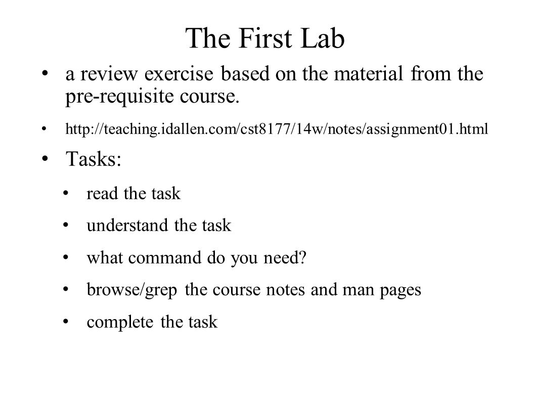 The First Lab a review exercise based on the material from the pre-requisite course. http://teaching.idallen.com/cst8177/14w/notes/assignment01.html T
