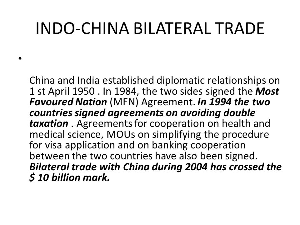 INDO-CHINA BILATERAL TRADE China and India established diplomatic relationships on 1 st April 1950.
