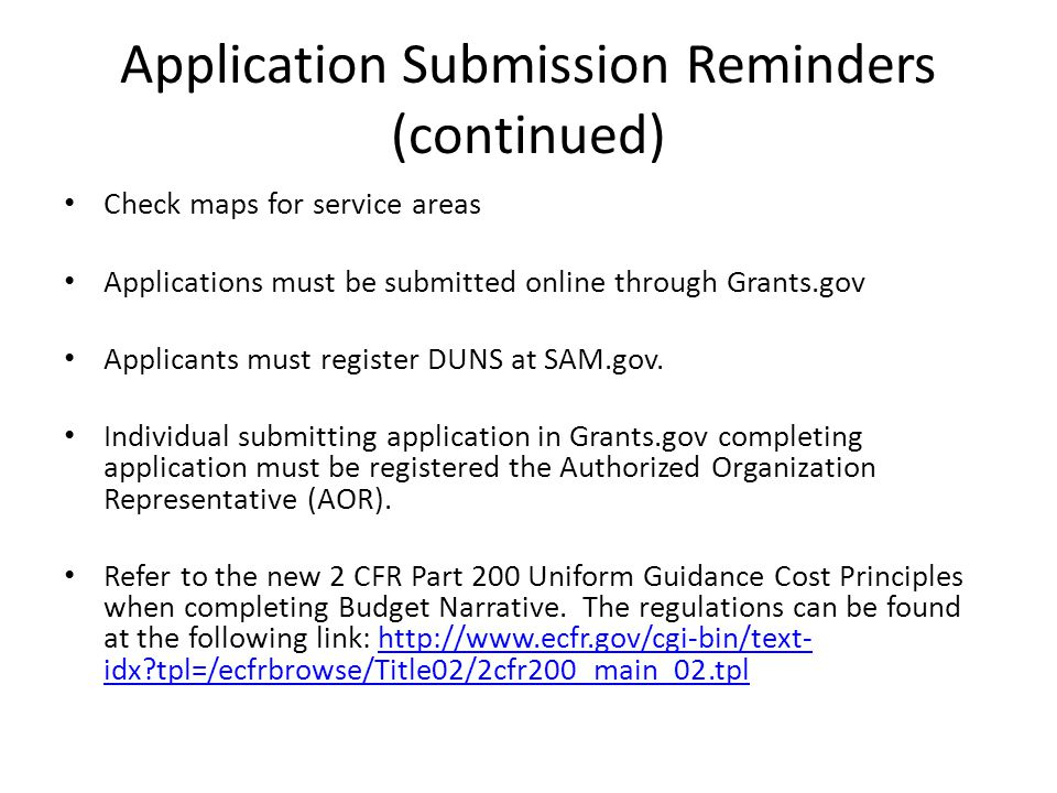 Application Submission Reminders (continued) Include Indirect Cost Rate Agreement if indirect charges are applicable Technical assistance-contact Grants.gov at support@grants.gov, 1–800–518–4726 support@grants.gov