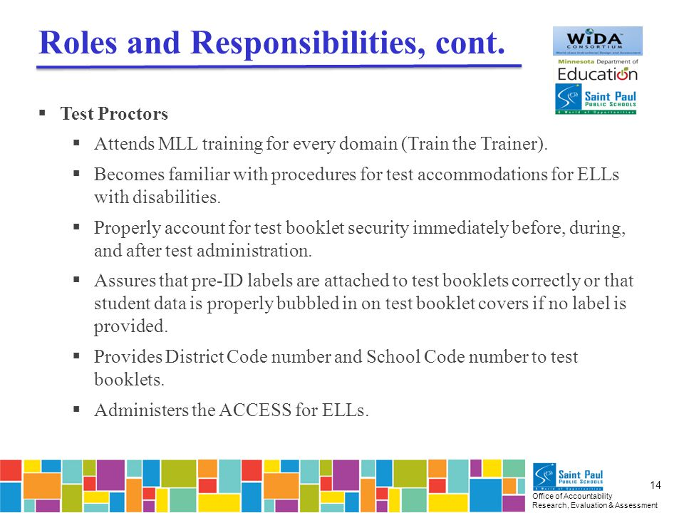 Office of Accountability Research, Evaluation & Assessment 14 Roles and Responsibilities, cont.