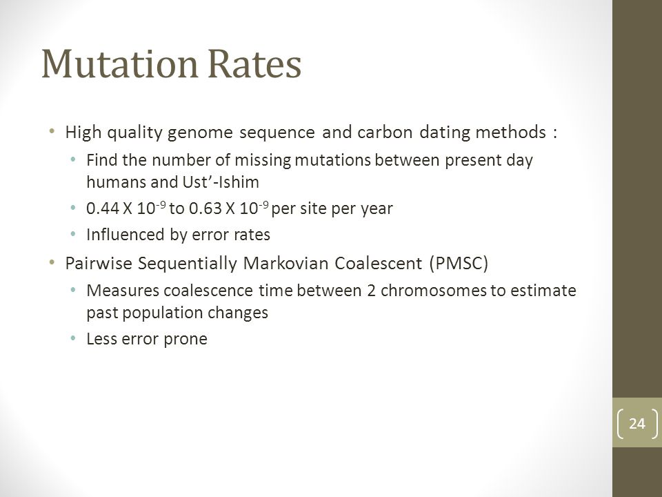 Mutation Rates High quality genome sequence and carbon dating methods : Find the number of missing mutations between present day humans and Ust'-Ishim