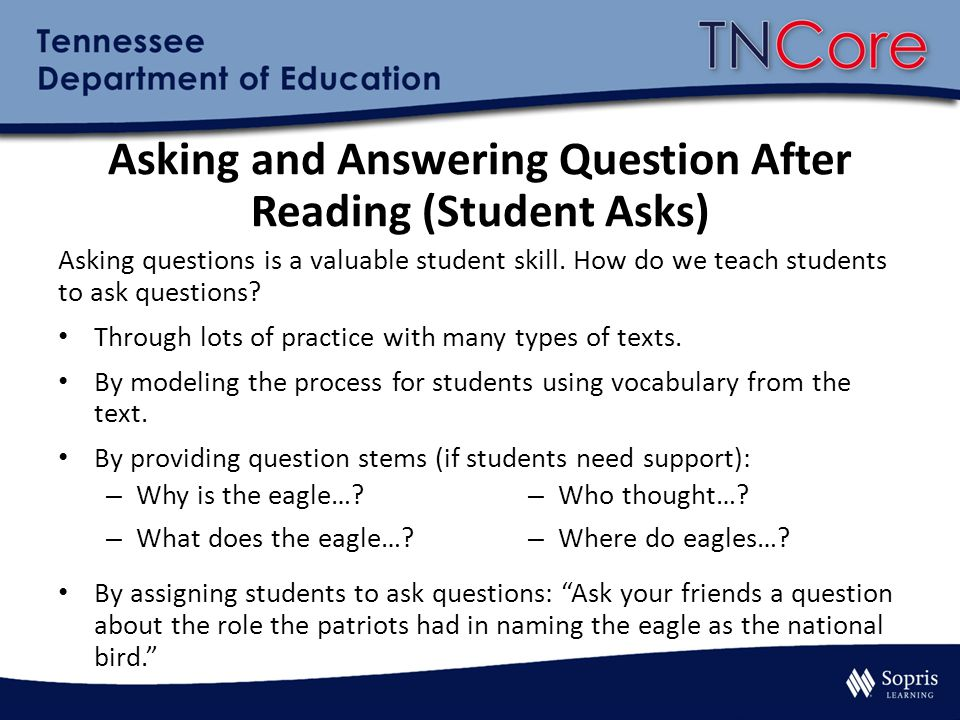 Asking and Answering Question After Reading (Student Asks) Asking questions is a valuable student skill.