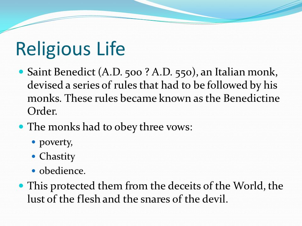 Religious Life Saint Benedict (A.D. 500 . A.D.