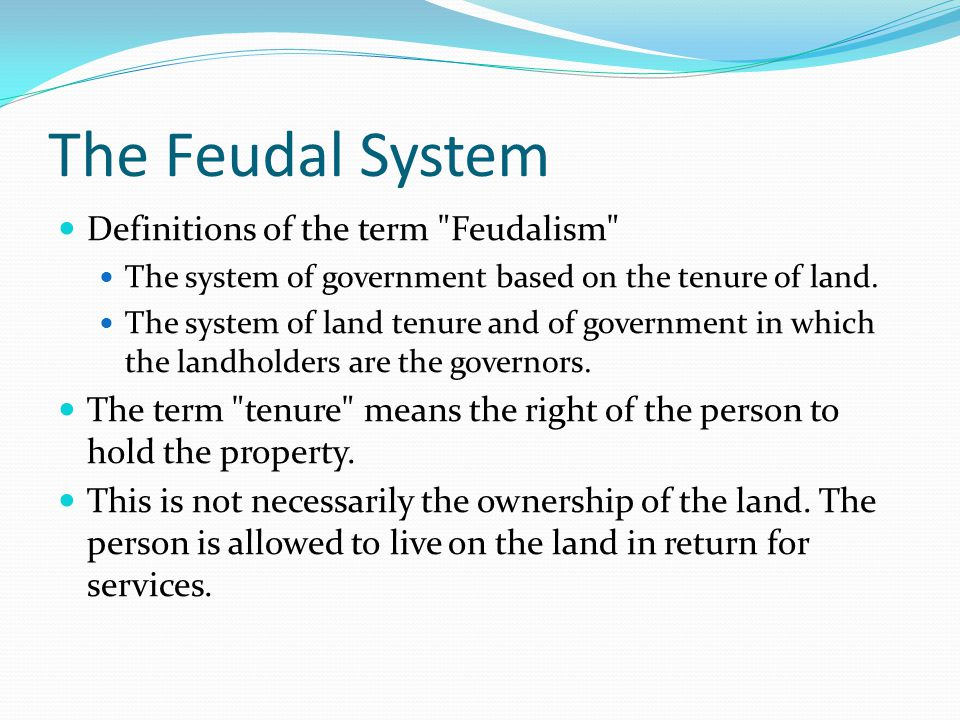 The Feudal System The structure of the feudal system was like a pyramid, where the king was at the top and the common people of the country were at the base.