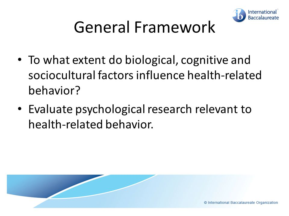 General Framework To what extent do biological, cognitive and sociocultural factors influence health-related behavior.