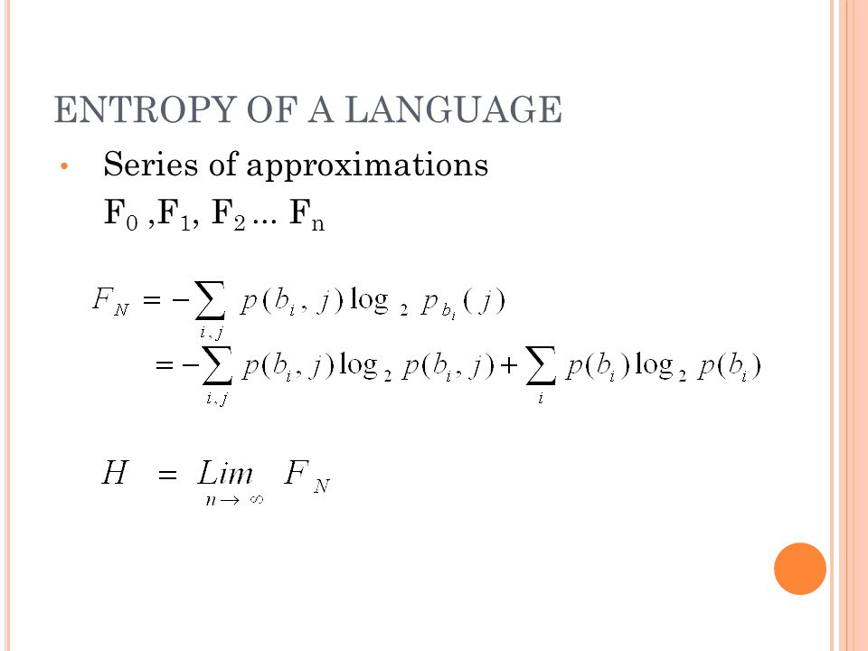 ENTROPY OF A LANGUAGE Series of approximations F 0,F 1, F 2... F n