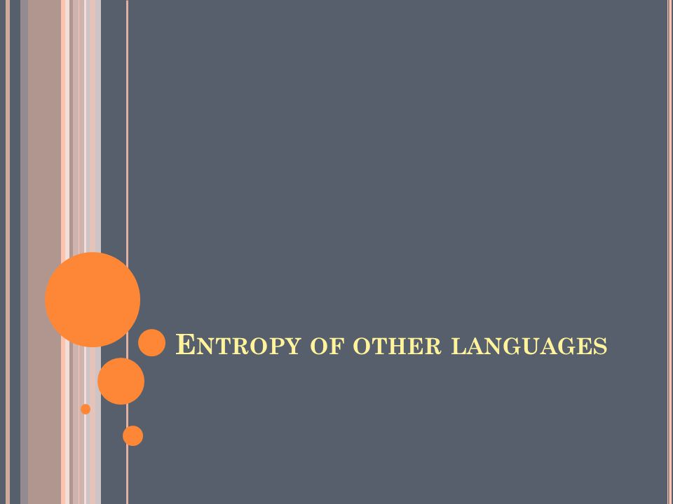 E NTROPY OF OTHER LANGUAGES