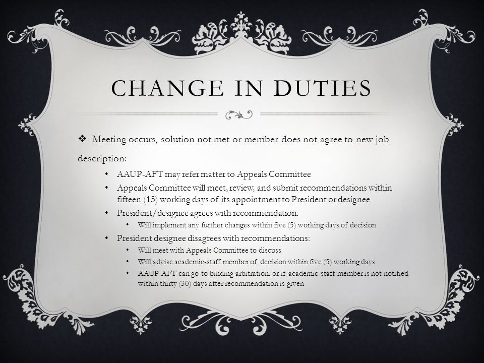CHANGE IN DUTIES  Meeting occurs, solution not met or member does not agree to new job description: AAUP-AFT may refer matter to Appeals Committee Ap