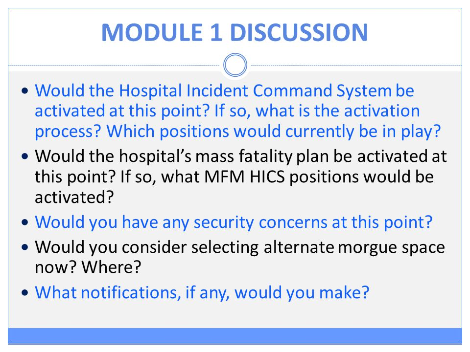 MODULE 1 DISCUSSION Would the Hospital Incident Command System be activated at this point.
