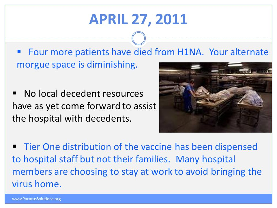 APRIL 27, 2011 www.ParatusSolutions.org  Four more patients have died from H1NA.
