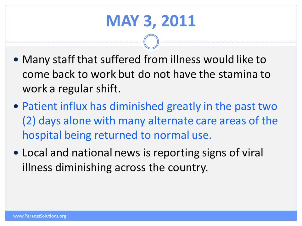MAY 3, 2011 www.ParatusSolutions.org Many staff that suffered from illness would like to come back to work but do not have the stamina to work a regular shift.