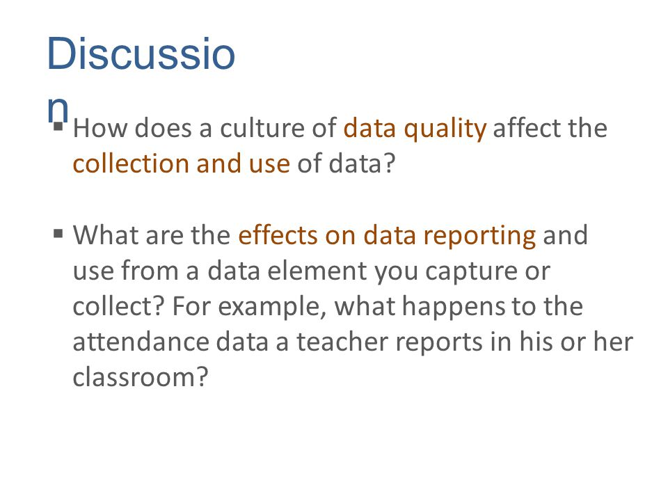  How does a culture of data quality affect the collection and use of data.
