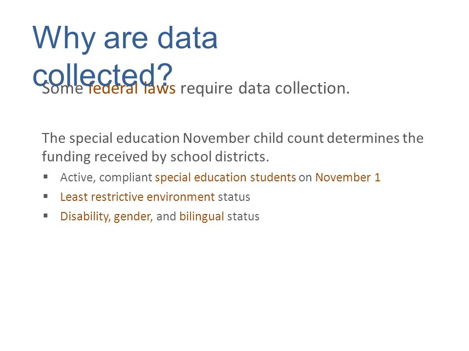 Some federal laws require data collection.