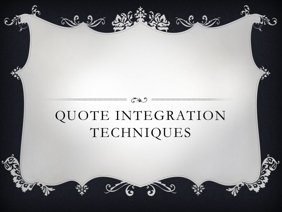 QUOTE INTEGRATION TECHNIQUES
