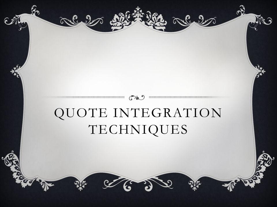 QUOTE INTEGRATION TECHNIQUES