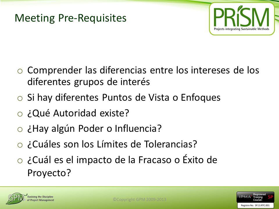 Meeting Pre-Requisites o Comprender las diferencias entre los intereses de los diferentes grupos de interés o Si hay diferentes Puntos de Vista o Enfo
