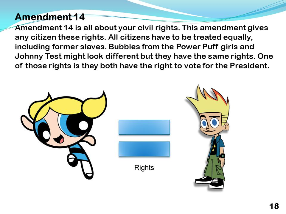 Amendment 14 Amendment 14 is all about your civil rights.