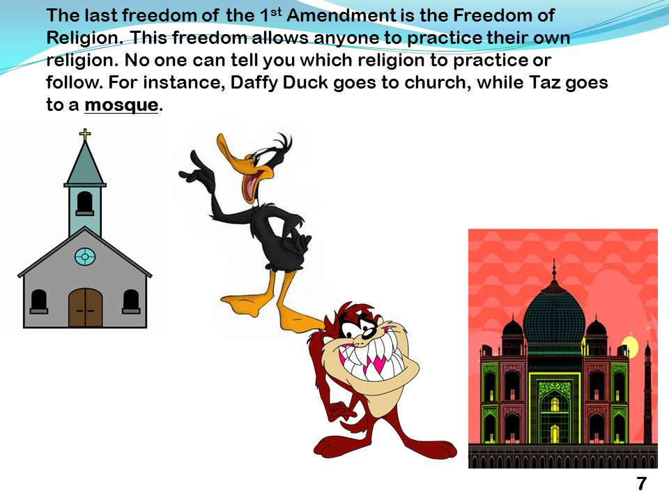 The last freedom of the 1 st Amendment is the Freedom of Religion.