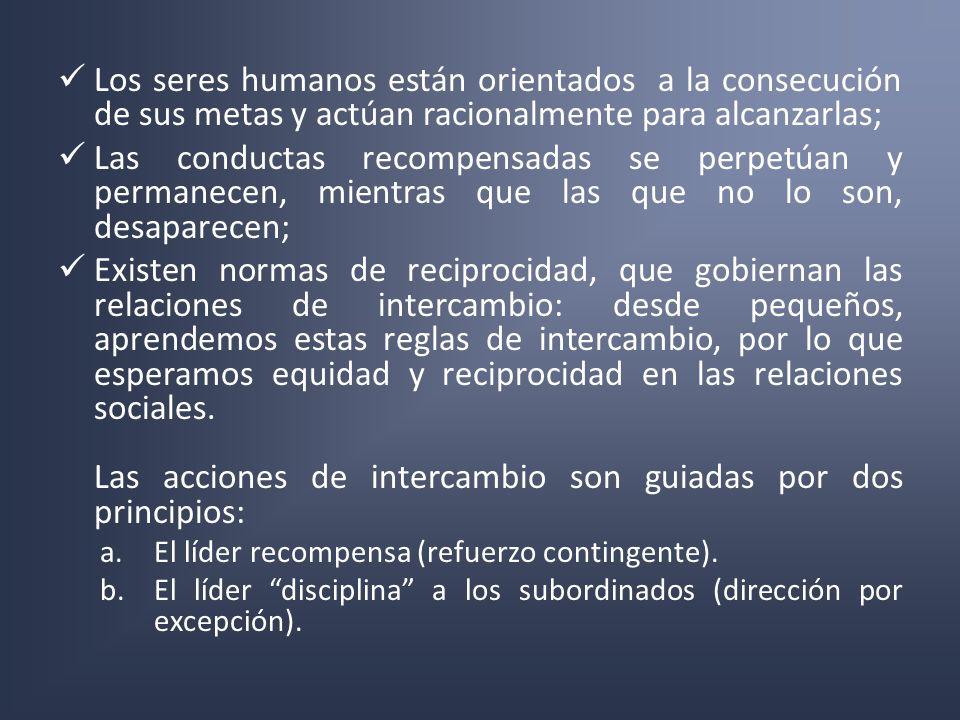 Los seres humanos están orientados a la consecución de sus metas y actúan racionalmente para alcanzarlas; Las conductas recompensadas se perpetúan y p