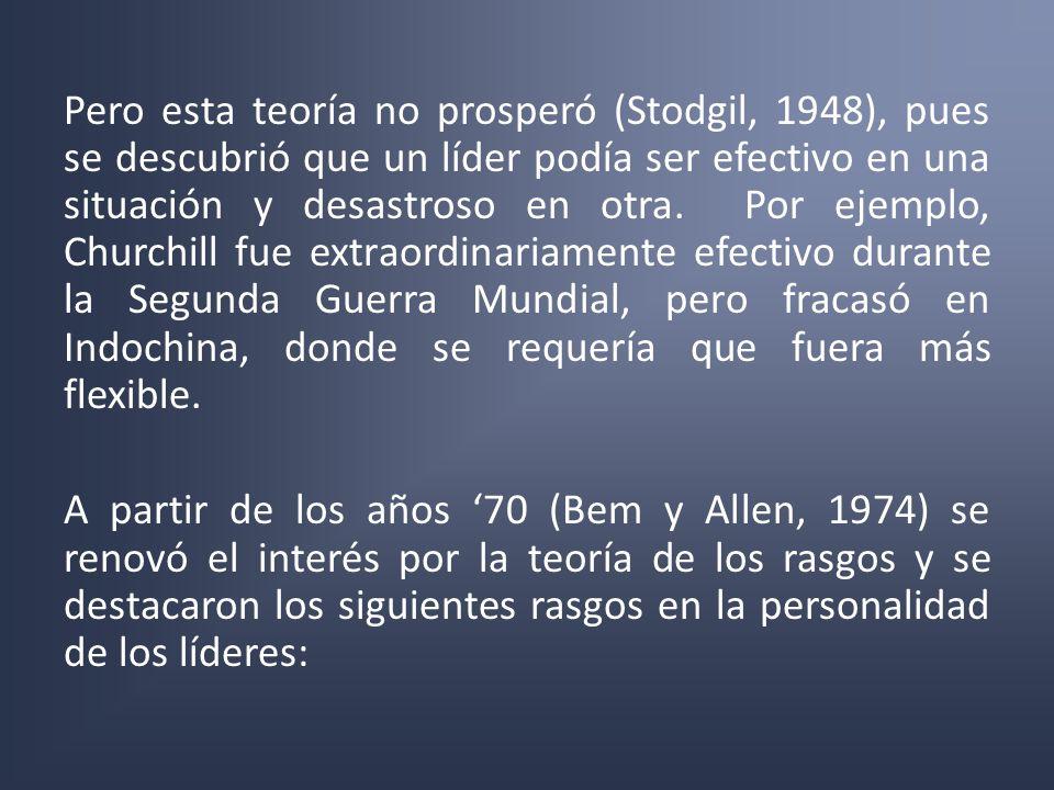 Pero esta teoría no prosperó (Stodgil, 1948), pues se descubrió que un líder podía ser efectivo en una situación y desastroso en otra. Por ejemplo, Ch