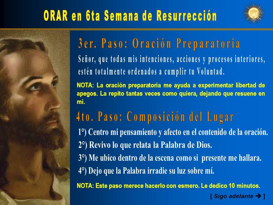 [ Sigo adelante  ] NOTA: La oración preparatoria me ayuda a experimentar libertad de apegos. La repito tantas veces como quiera, dejando que resuene