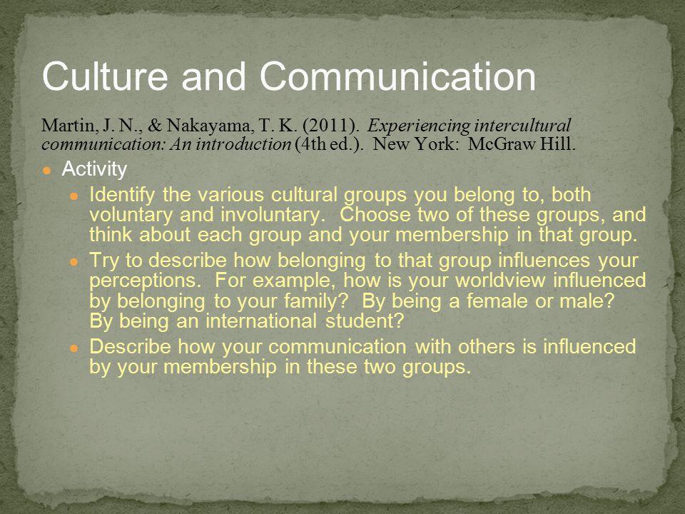 Culture and Communication Martin, J. N., & Nakayama, T.