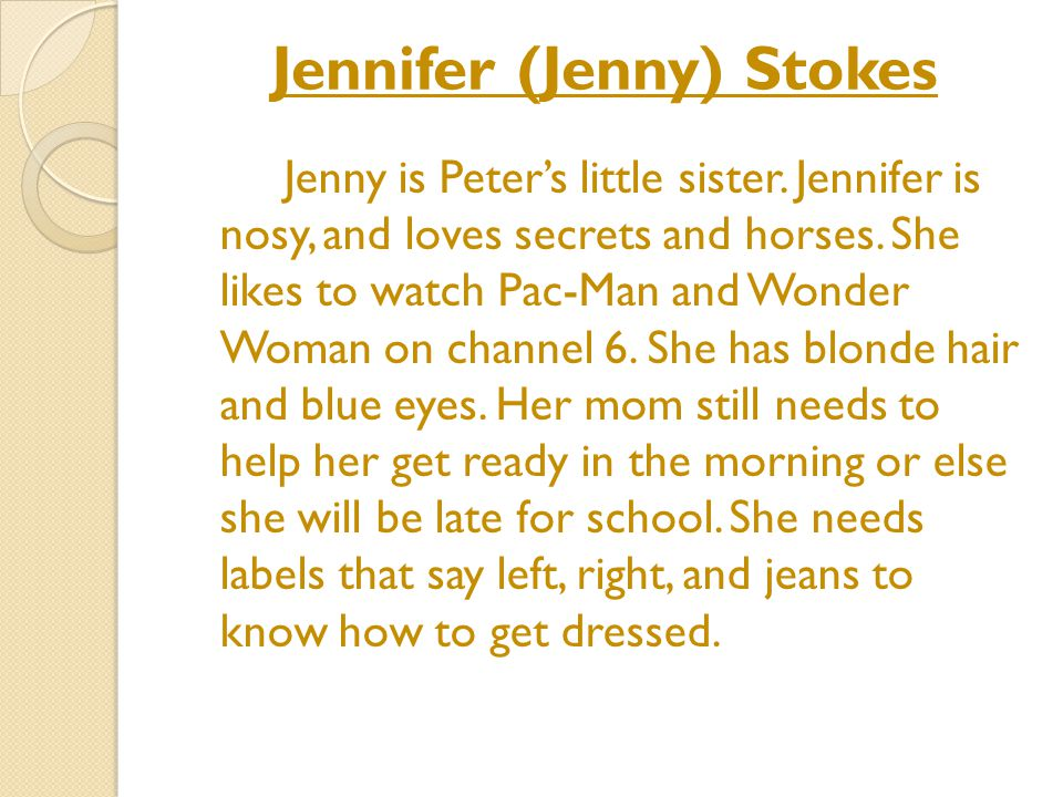 Jennifer (Jenny) Stokes Jenny is Peter's little sister.