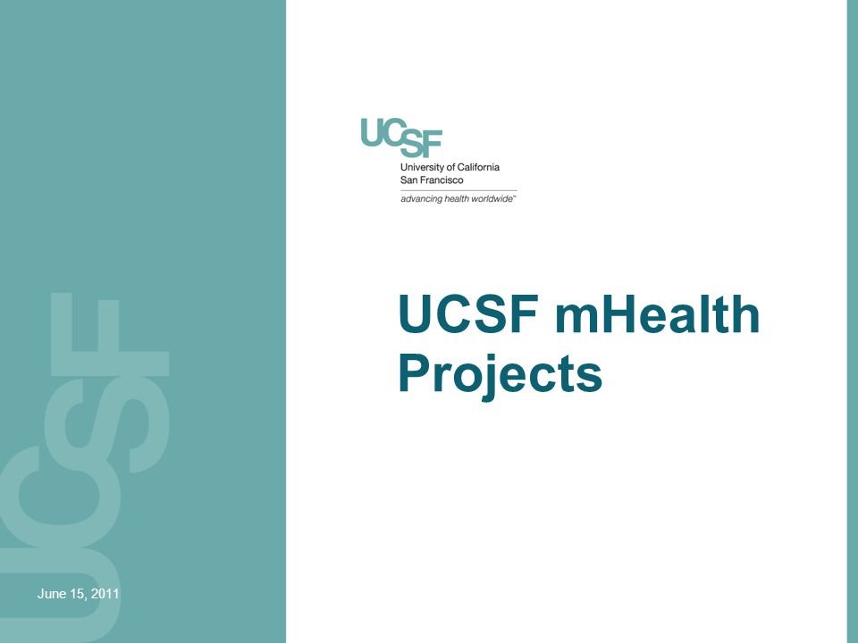 UCSF mHealth Projects June 15, 2011