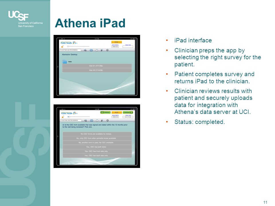 11 Athena iPad iPad interface Clinician preps the app by selecting the right survey for the patient.