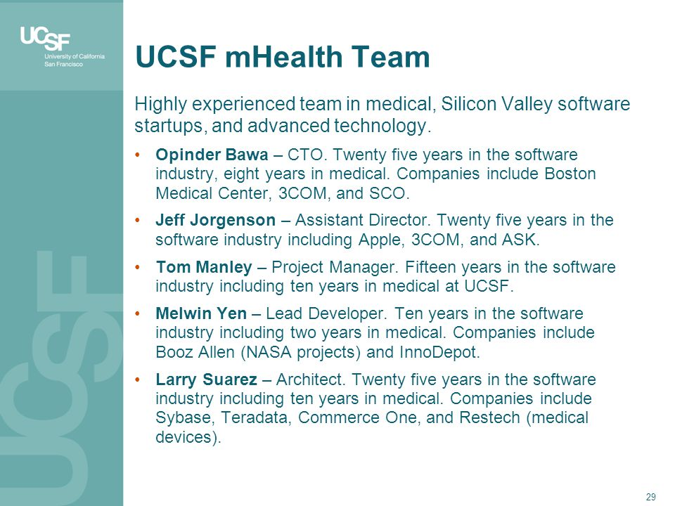 UCSF mHealth Team Highly experienced team in medical, Silicon Valley software startups, and advanced technology.