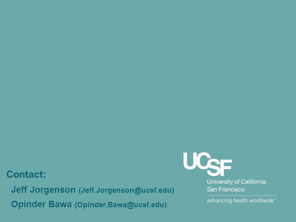 Contact: Jeff Jorgenson (Jeff.Jorgenson@ucsf.edu) Opinder Bawa (Opinder.Bawa@ucsf.edu)