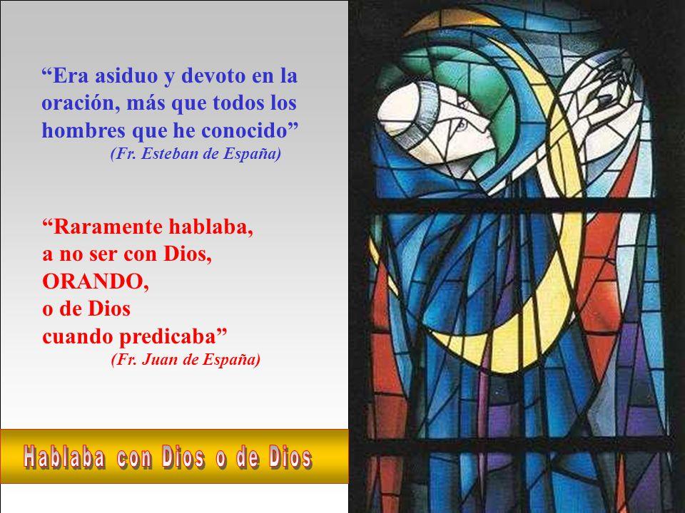 Según los testigos del Proceso de Canonización del Santo, Domingo de Guzmán fue un gran contemplativo, hombre de intensa y frecuente oración, que pasaba los días dedicado a la predicación, y las noches a una oración continua.