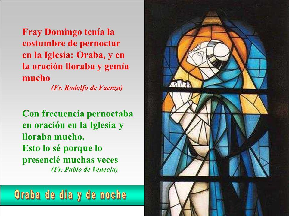 Pernoctaba en oración, y oraba con gemidos y lágrimas (Fr.