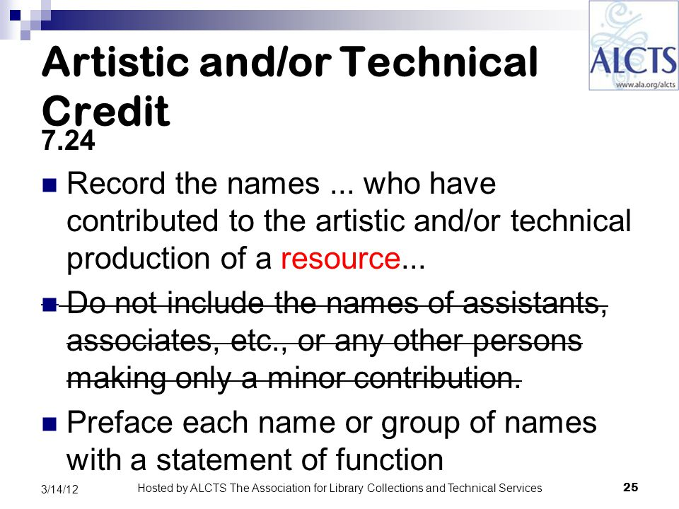 Artistic and/or Technical Credit 7.24 Record the names...