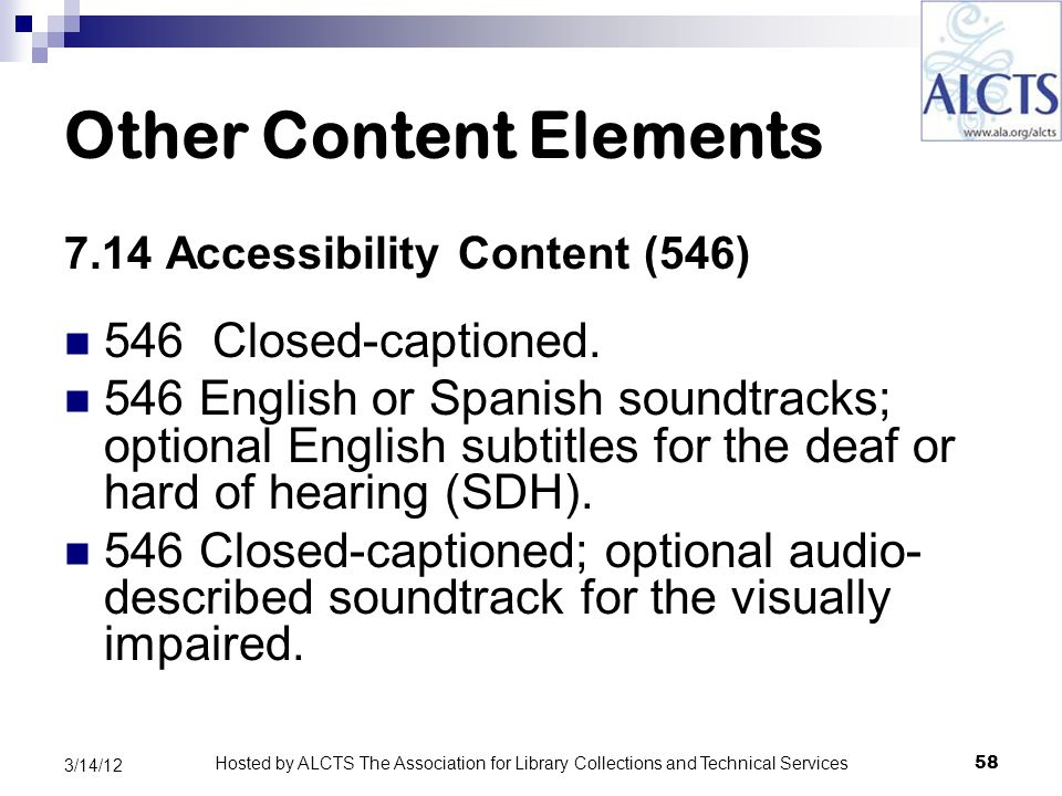 Other Content Elements 7.14 Accessibility Content (546) 546 Closed-captioned.