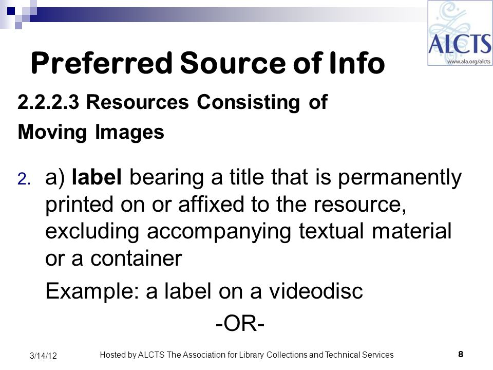 Preferred Source of Info 2.2.2.3 Resources Consisting of Moving Images -OR- 2.