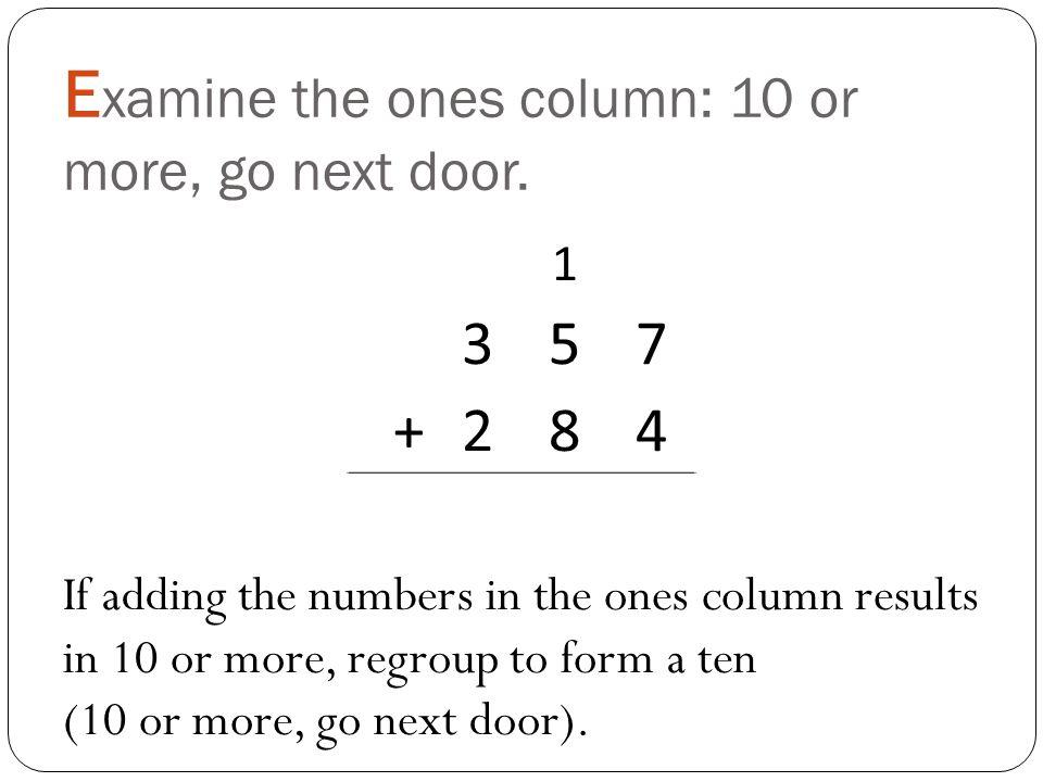 N ote ones in the ones column. 1 357 +284 1
