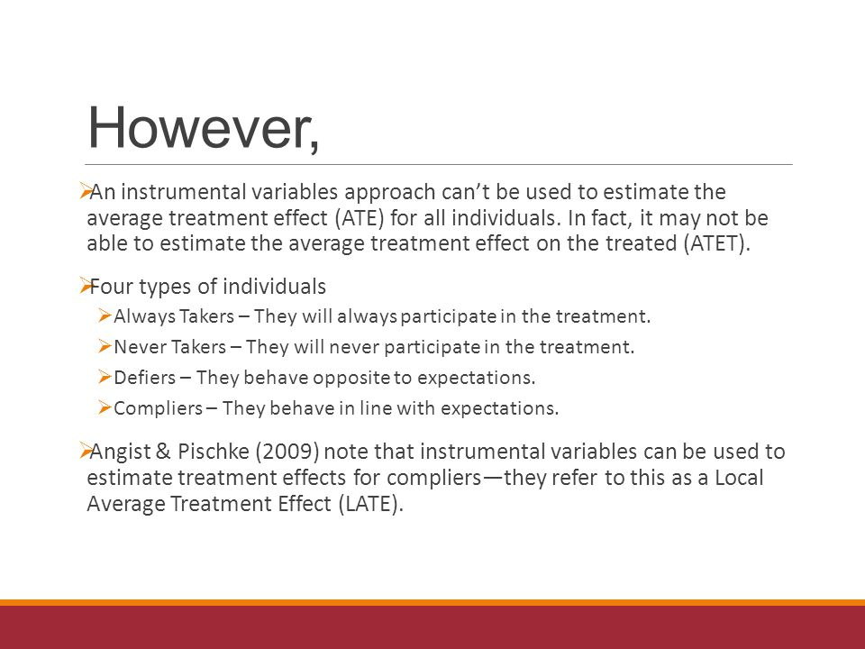 However,  An instrumental variables approach can't be used to estimate the average treatment effect (ATE) for all individuals.