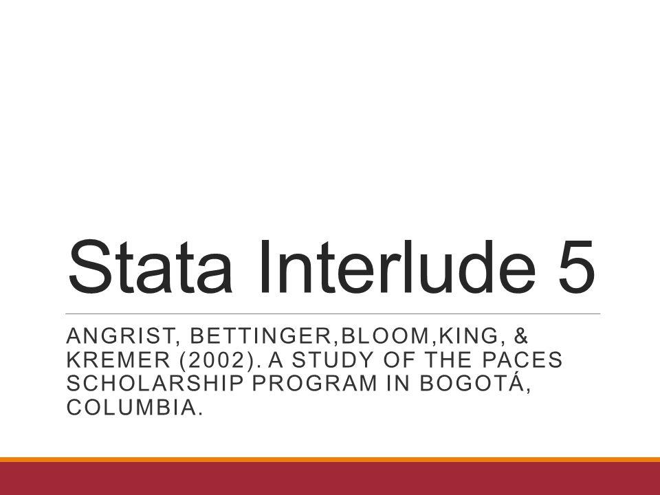 Stata Interlude 5 ANGRIST, BETTINGER,BLOOM,KING, & KREMER (2002).