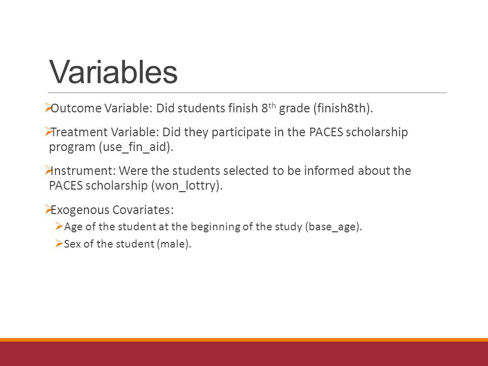 Variables  Outcome Variable: Did students finish 8 th grade (finish8th).