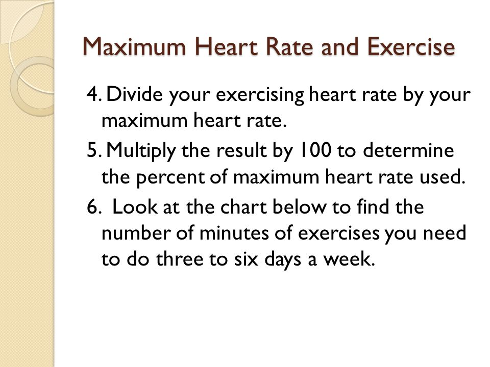 Maximum Heart Rate and Exercise 4. Divide your exercising heart rate by your maximum heart rate. 5. Multiply the result by 100 to determine the percen