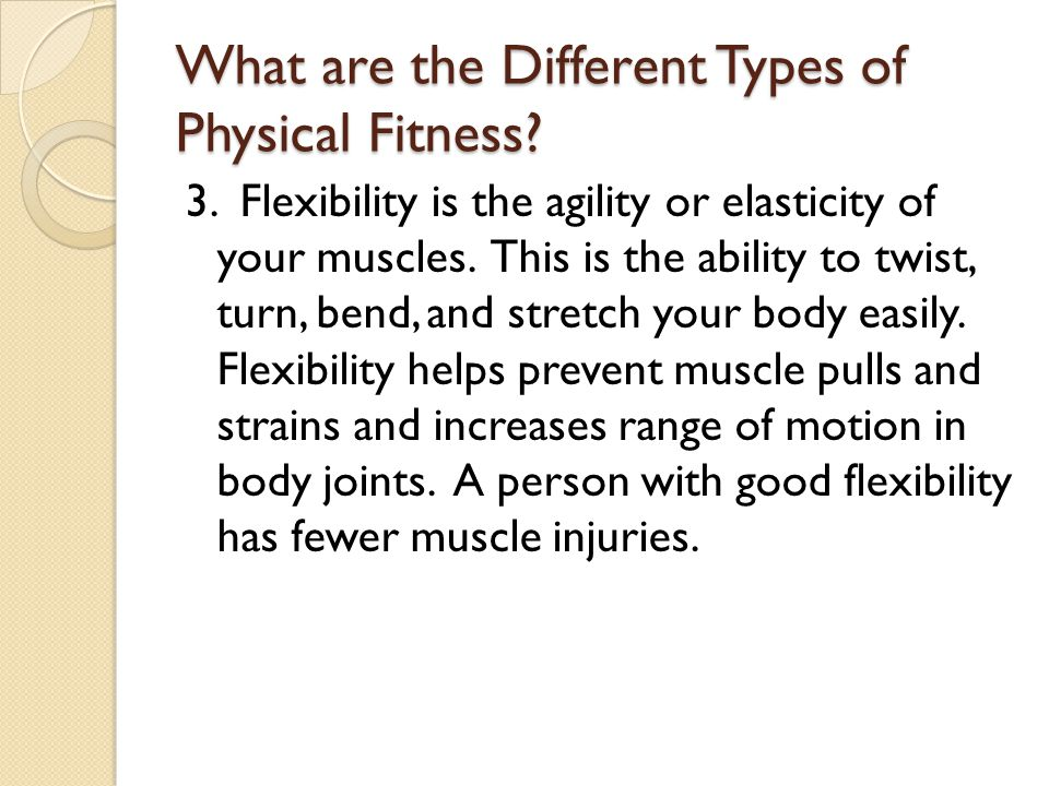 What are the Different Types of Physical Fitness.4.