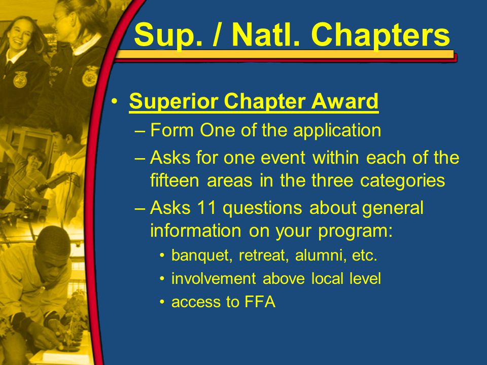Sup. / Natl. Chapters Superior Chapter Award –Form One of the application –Asks for one event within each of the fifteen areas in the three categories