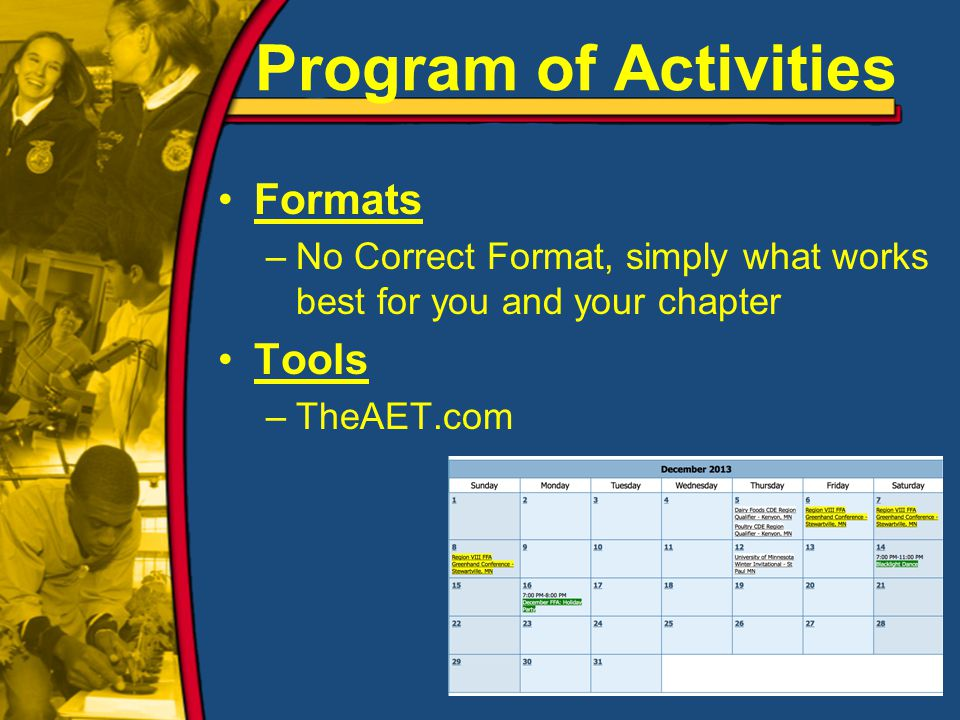 Program of Activities Formats –No Correct Format, simply what works best for you and your chapter Tools –TheAET.com