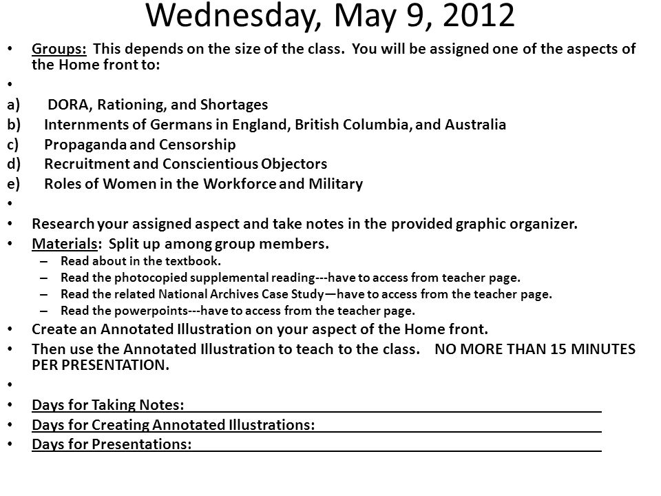 Wednesday, May 9, 2012 Groups: This depends on the size of the class.