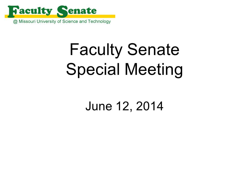 Faculty Senate Special Meeting June 12, 2014