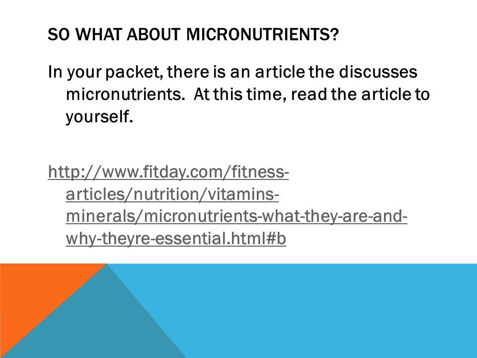 In your packet, there is an article the discusses micronutrients.