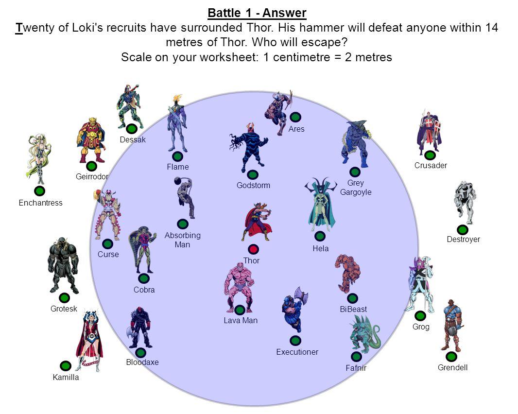 Battle 1 - Answer Twenty of Loki s recruits have surrounded Thor.