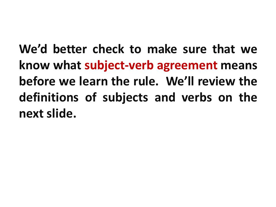 Subject-verb agreement errors are very common in writing.