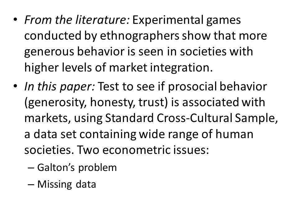 Interpretation Initial expectation: Markets encourage inculcation of generalized prosocial behavior.
